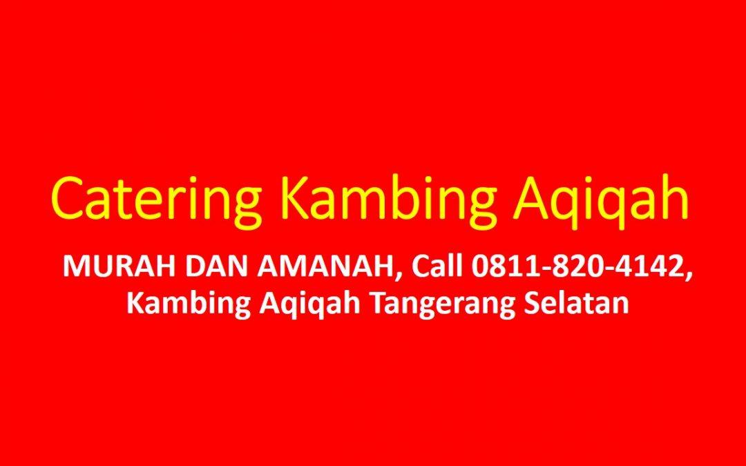MURAH DAN AMANAH, Call 0811-820-4142, Kambing Aqiqah Tangerang Selatan