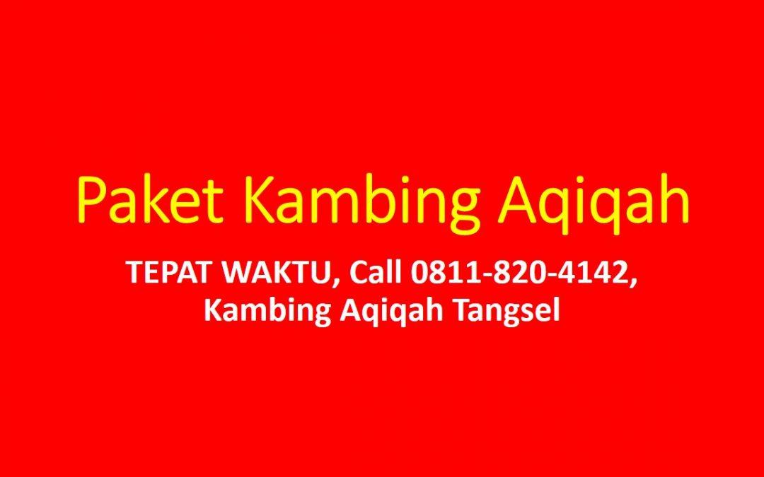 TEPAT WAKTU, Call 0811-820-4142, Kambing Aqiqah Tangsel